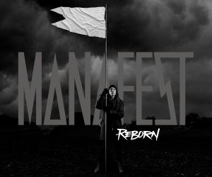 Music Video: Manafest - Pray Audio: Manafest - Stick To Your Gunz Featuring Soul Glow Activatur; Reborn Out Friday -- Manafest Unveils Reborn Tracklisting