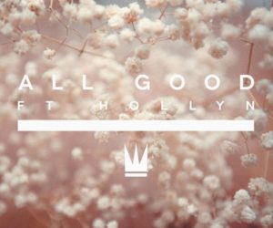 All Good Capital Release New Single featuring Hollyn