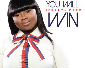 JEKALYN CARR'S YOU WILL WIN DEBUTS AT NO.1 ON BILLBOARD'S GOSPEL DIGITAL SONG SALES CHART
