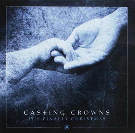 It's Finally Christmas Casting Crowns Release IT'S FINALLY CHRISTMAS EP - Audio - Make Room ft. Matt Maher - O Holy Night