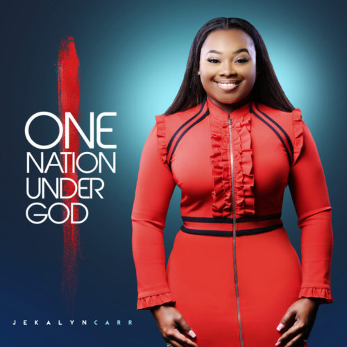 JEKALYN CARR ANNOUNCE RELEASES FOR NEW ALBUM, ONE NATION UNDER GOD, AND FIRST BOOK, YOU WILL WIN