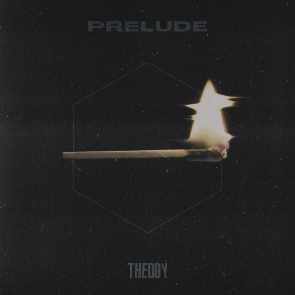 Theody Offers Hope With Prelude