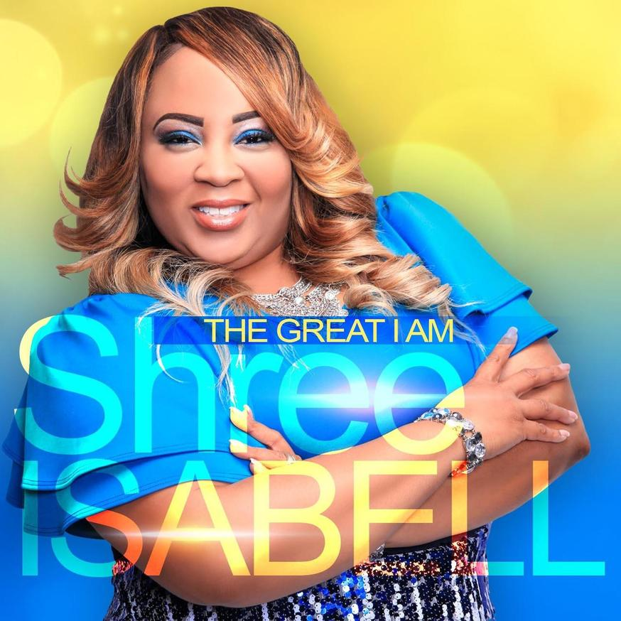 """SHREE ISABELL Set To Release """"The Great I Am"""" Single Produced by AyRon Lewis"""