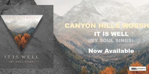 New Debut Single It Is Well (My Soul Sings) By Canyon Hills Worship on DREAM Worship