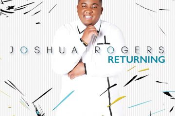 JOSHUA ROGERS REVEALS 'RETURNING' ALBUM COVER AND ANNOUNCES ALBUM RELEASE DATE, PRE-ORDER AVAILABLE NOW