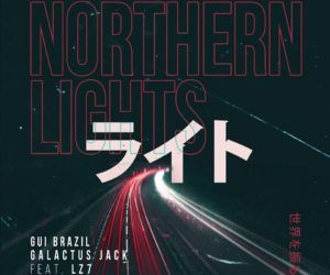 Gui Brazil, Galactus Jack feat. LZ7 Drop New Banger Northern Lights