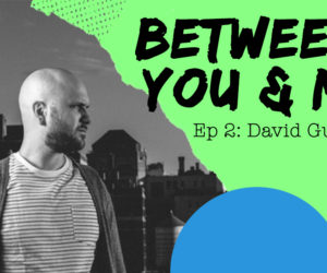 The Between You & Me Podcast talks to The Brilliance's David Gungor