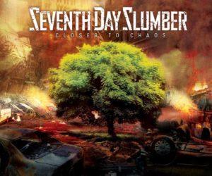 Seventh Day Slumber Unveil Closer To Chaos Artwork