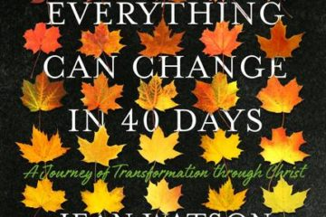 Jean Watson Pens Transformational Debut Book, 'Everything Can Change in Forty Days'