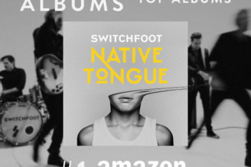 SWITCHFOOT's Native Tongue Makes Impressive Chart Debut