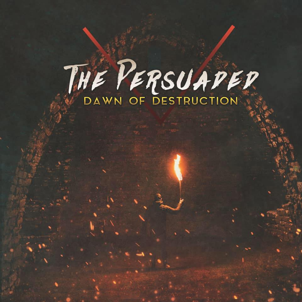 The Persuaded Dispels Darkness and Night with Dawn of Destruction