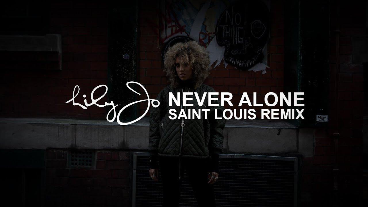 Video: Lily-Jo - Never Alone (Saint Louis Remix)