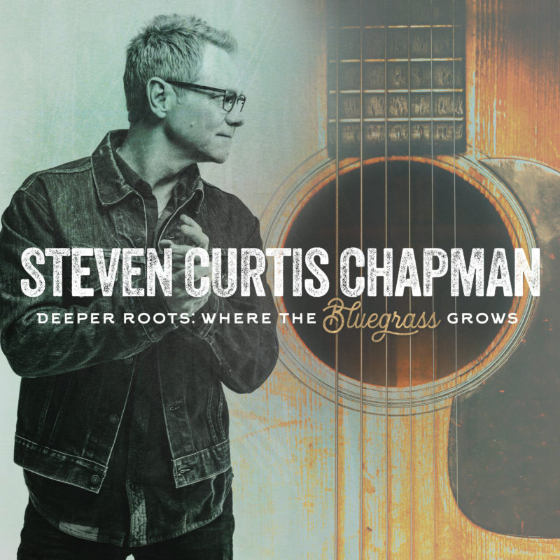 Steven Curtis Chapman Announces Deeper Roots: Where The Bluegrass Grows