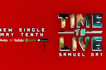 Samuel Day Says It's Time To Live With New Single