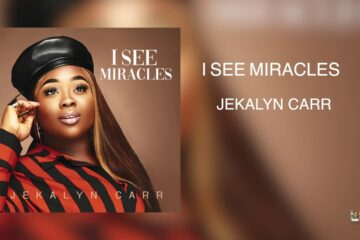 Video: Jekalyn Carr - I See Miracles