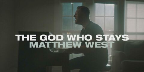 Matthew West Releases The God Who Stays Video