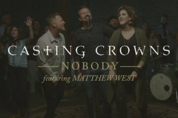 Casting Crowns & Matthew West Address the Nobody in New Video