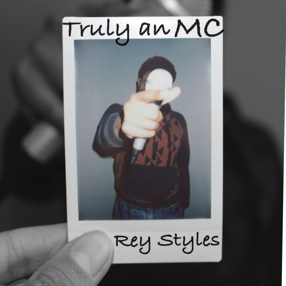 """Rey Styles Releases New EP """"Truly An MC"""""""