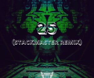 25 (StackMaster Remix) [OFFICIAL LYRIC VIDEO]