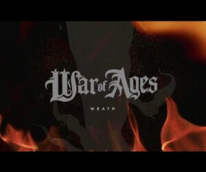 Audio: War of Ages Release Wrath Single