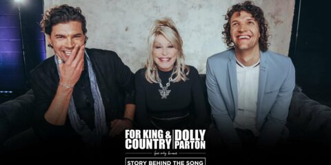 for KING & COUNTRY and Dolly Parton Go Behind The Scenes of God Only Knows
