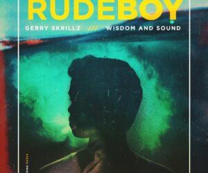 """Gerry Skrillz and Wisdom & Sound come together on reggae trap banger """"Rude Boy"""""""