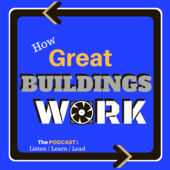 How Great Buildings Work Podcast engineering