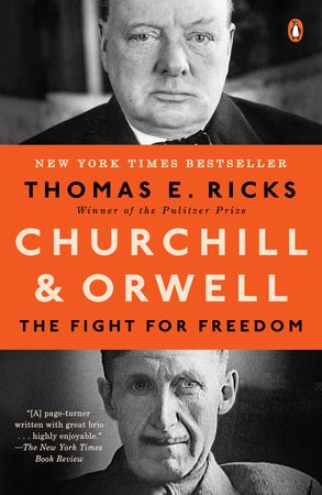 Churchill and Orwell: The Fight for Freedom Thomas E. Ricks