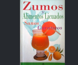 Portada del libro ZUMOS Y ALIMENTOS LICUADOS SANOS Y CURATIVOS