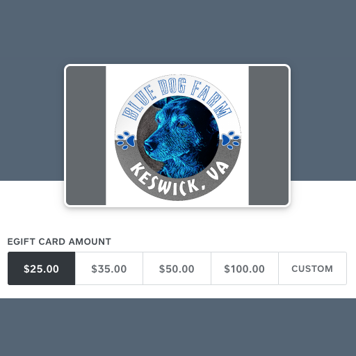 Give the gift of an eGift Card from Blue Dog Farm!
