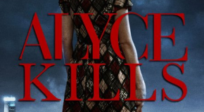 """Alyce Kills"" Review"