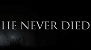"""He Never Died"" Sizzle Reel"