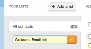 "adding a list called ""Welcome Email list"" to the audience"