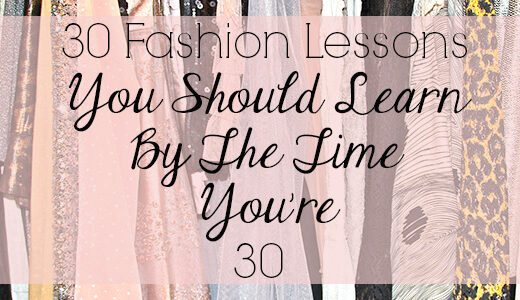 30 fashion lessons you should learn by 30