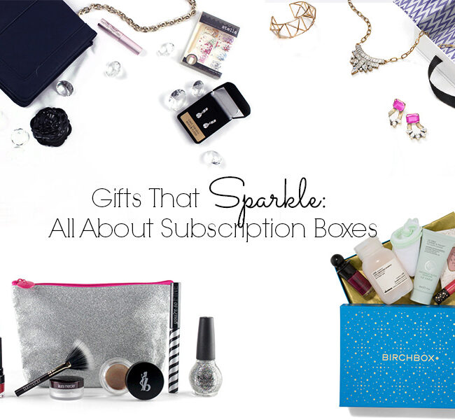 gifts that sparkle all about subscription boxes
