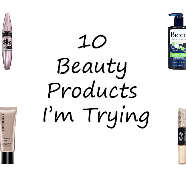 10 beauty products i'm trying