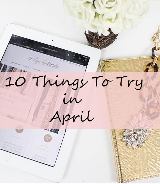 10 things to try in april