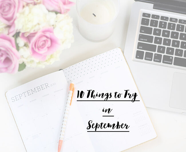 10 things to try in september