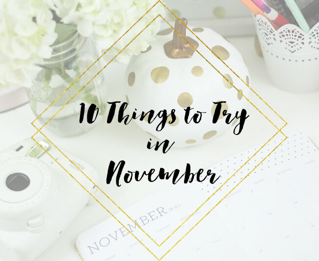 10 Things to Try in November