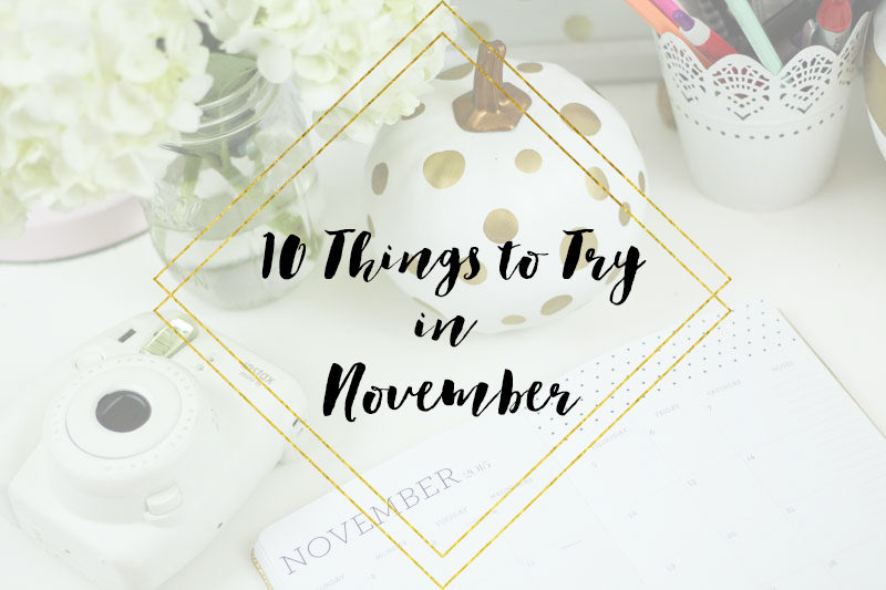 10 things to try in November.