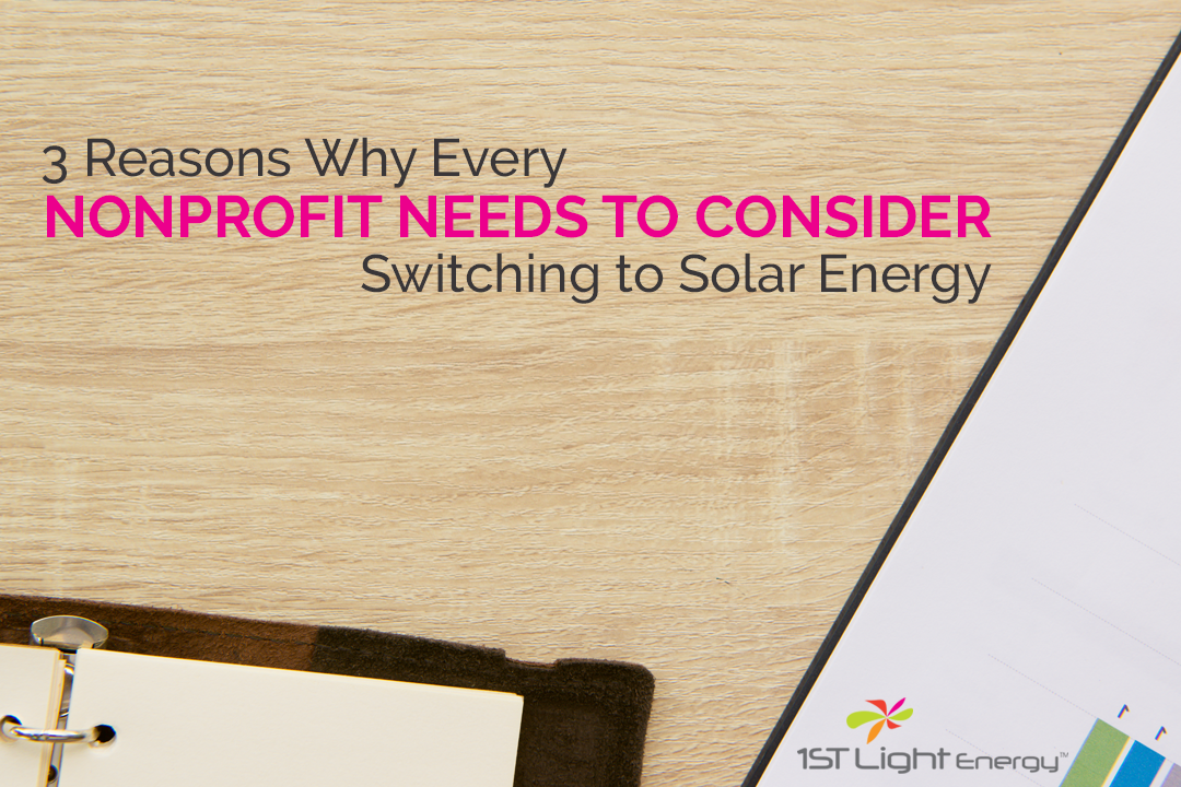 3 Reasons Why Every Nonprofit Needs to Consider Switching to Solar Energy