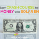 A Super Easy Crash Course to Help You Save Money with Solar Energy