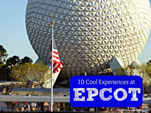 10 cool experiences at Epcot
