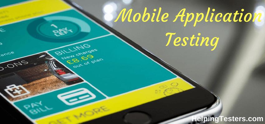 Mobile Application Testing, mobile app testing, mobile testing, mobile app testing tools