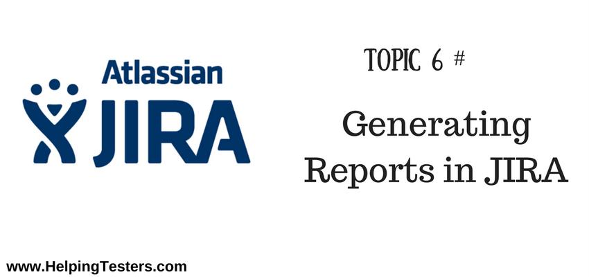 JIRA Reports, Reports in Jira, Generate Report in Jira