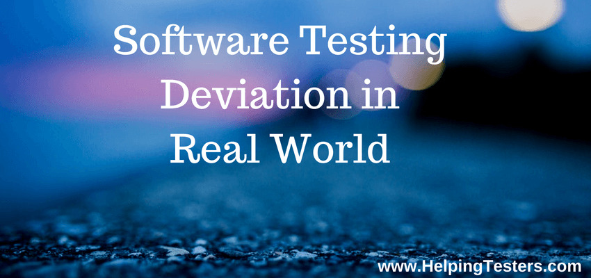 Software Testing deviating, why Software Testing is deviating, reasons for testing deviation, deviation in software testing process