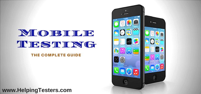 Mobile Testing, Mobile Application Testing, Complete guide on Mobile Testing, Mobile Testing Tutorial, Mobile Application Testing Tutorial