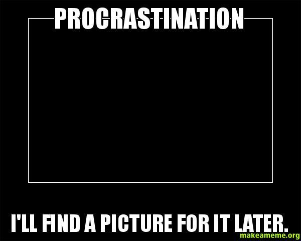 Photo of Procrastinators unite…Tomorrow