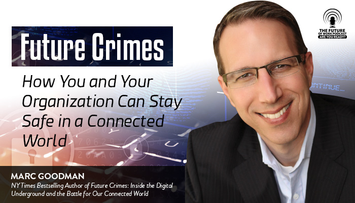 Future Crimes: How You and Your Organization Can Stay