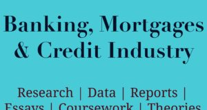Banking, Mortgages and Credit Industry- MBA Banking industry Industry – Sector Banking Mortgages and Credit Industry